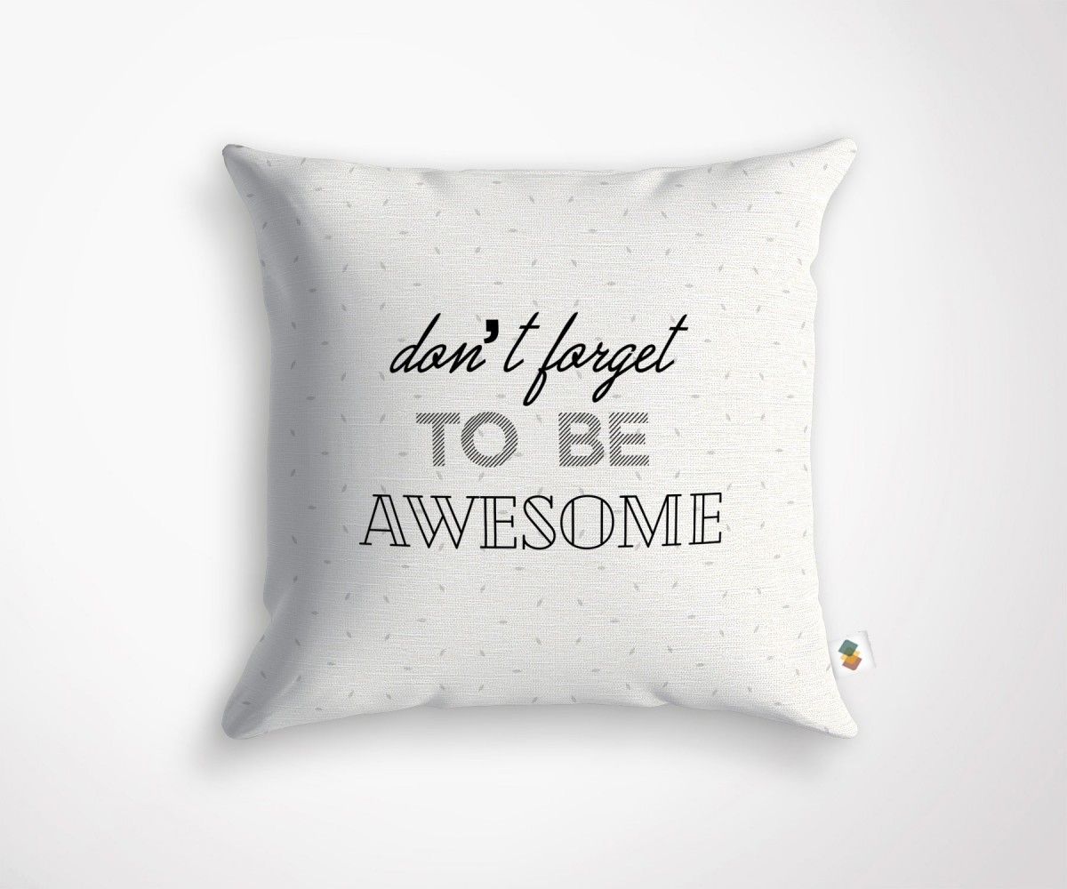 """coussin design à message noir et blanc """" don't forget to be awesome"""""""