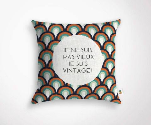 """Housse de coussin """"JE NE SUIS PAS VIEUX JE SUIS VINTAGE"""""""