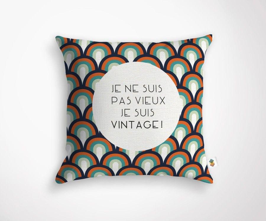 """""""JE NE SUIS PAS VIEUX JE SUIS VINTAGE"""" cushion - 45x45cm"""