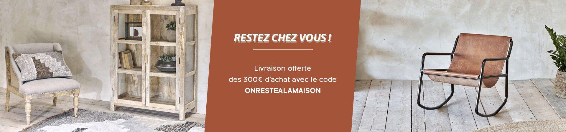 Livraison offerte dès 300€ d'achat avec le code ONRESTEALAMAISON